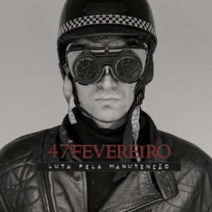 47 DE FEVEREIRO: LUTA PELA MANUTENÇÃO (CD)