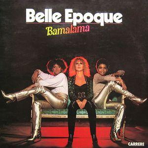 BELLE EPOQUE : BAMALAMA (LP)