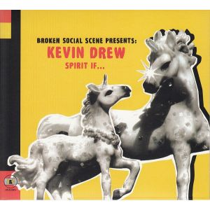 BROKEN SOCIAL SCENE PRESENTS KEVIN DREW : SPIRIT IF... (CD)