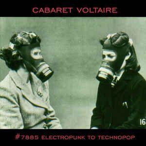 CABARET VOLTAIRE : #7885 ELECTROPUNK TO TECHNOPOP (2 LP)