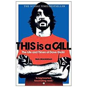 THIS IS A CALL - THE LIFE AND TIMES OF DAVE GROHL (LIVRO)