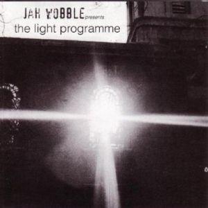 JAH WOBBLE : THE LIGHT PROGRAMME (CD)