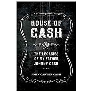 JOHN CARTER CASH: HOUSE OF CASH: LEGACIES OF MY FATHER, JOHNNY CASH (LIVRO)