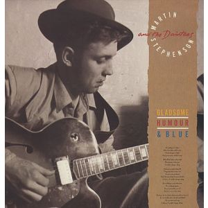 MARTIN STEPHENSON AND THE DAINTEES : GLADSOME, HUMOUR & BLUE (LP)