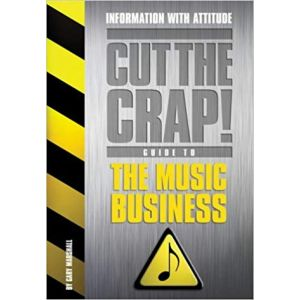THE CUT THE CRAP GUIDE TO MUSIC BUSINESS (LIVRO)