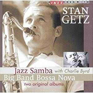 STAN GETZ : JAZZ SAMBA / BIG BAND BOSSA NOVA - TWO ORIGINAL ALBUMS (CD)